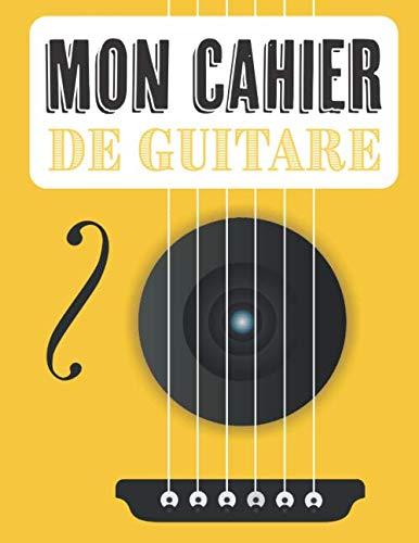 Mon Cahier de Guitare: Paroles de chansons et accompagnement | 21 x 29,7 cm 100 pages | Idéal pour guitaristes et chanteurs : tablatures, portées, accords et paroles (French Edition)