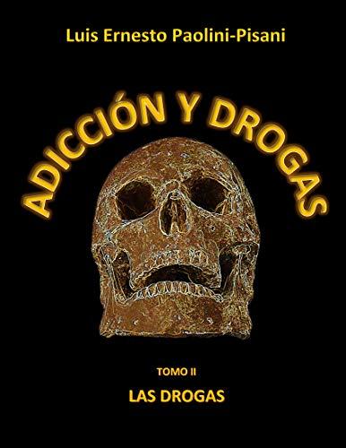 ADICCIÓN Y DROGAS: TOMO II LAS DROGAS