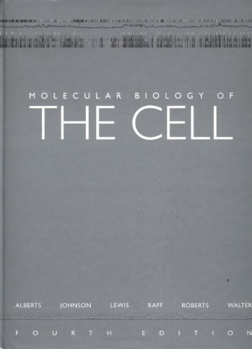 Molecular Biology of the Cell, Fourth Edition