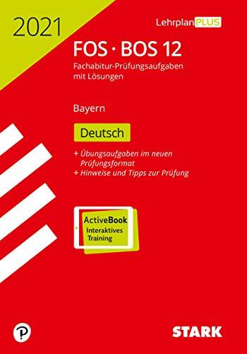 STARK Abiturprüfung FOS/BOS Bayern 2021 - Deutsch 12. Klasse: Buch + ActiveBook