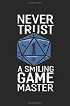 never trust a 1 smiling game master: Dungeon RPG DND Game Master  Journal/Notebook Blank Lined Ruled 6x9 100 Pages