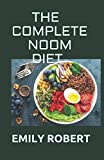 THE COMPLETE NOOM DIET: The Simplified guide to losing weight and resetting your metabolism with easy to prepare recipes and sample meal plan.