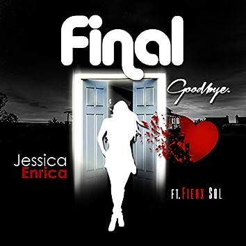 Final Goodbye. (feat. Fienx Sol)