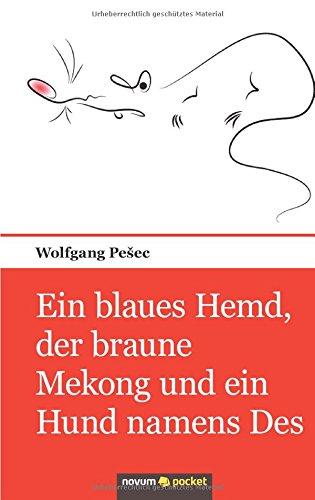 Ein Blaues Hemd, Der Braune Mekong und Ein Hund Namens Des