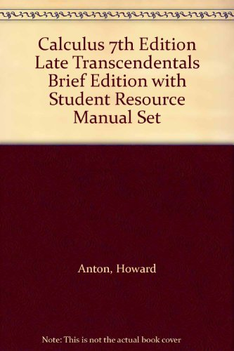 Download Calculus 7th Edition Late Transcendentals Brief Edition with Student Resource Manual Set 0471449997