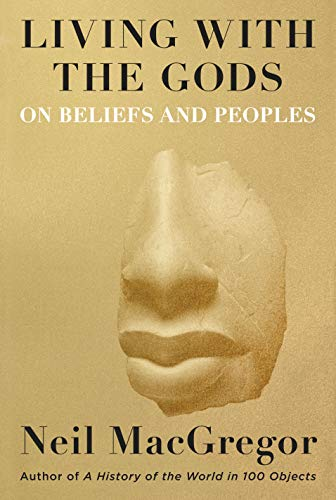 Living with the Gods: On Beliefs and Peoples (KNOPF)