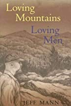 Loving Mountains, Loving Men (Ethnicity & Gender In Appalach)