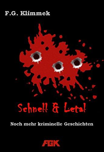 schnell und letal: noch mehr kriminelle Geschichten (Bis zum bitteren Ende 3)