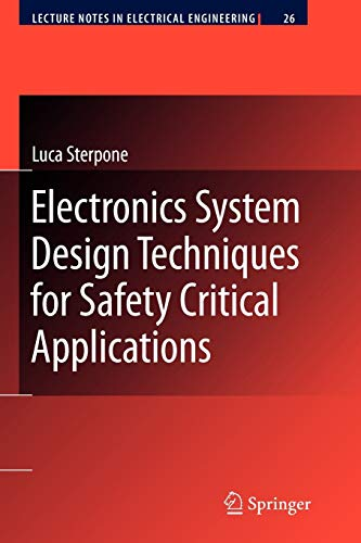 Electronics System Design Techniques for Safety Critical Applications (Lecture Notes in Electrical Engineering, Band 26)