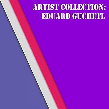 Artist Collection: Eduard Guchetl