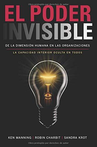 El poder invisible de la dimensión humana en las organizaciones: La capacidad interior oculta en todos