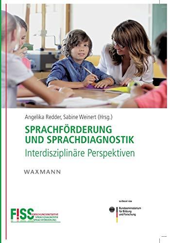 Sprachförderung und Sprachdiagnostik: Interdisziplinäre Perspektiven