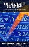 Los tres pilares del trading: para ganar dinero en la Bolsa (Cursos de Secretos de Bolsa nº 2)