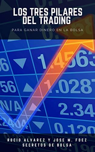 Los tres pilares del trading: para ganar dinero en la Bolsa (Cursos...