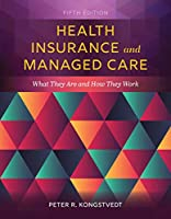Health Insurance and Managed Care: What They Are and How They Work, 5th Edition Front Cover