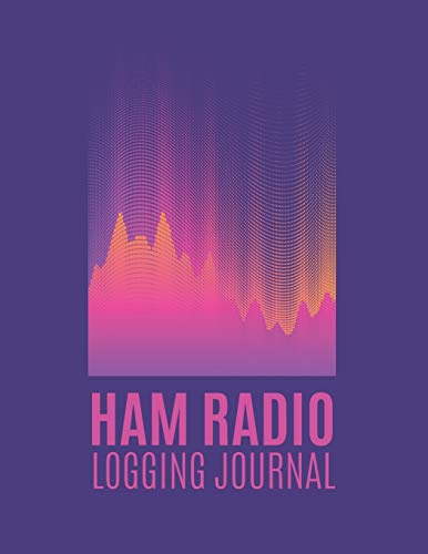 Ham Radio Logging Journal: HAM Radio Log Book; Logbook for Ham Radio Operators; Amateur Radio Station Log Book; Ham Radio Communication Contact ... Power Test Logbook; Ham Radio Contact Keeper