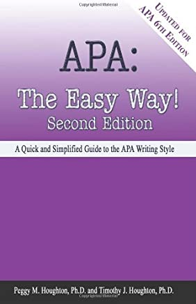 APA: The Easy Way! [Updated for APA 6th Edition] by Peggy M. Houghton (2009-09-28)