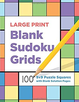 Large Print Blank Sudoku Grids  100 9x9 Puzzle Squares with Blank Solution Pages