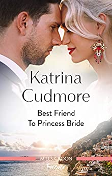 Best Friend to Princess Bride (Royals of Monrosa) by [Katrina Cudmore]