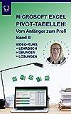 Microsoft Excel Pivot-Tabellen: Vom Anfänger zum Profi | Lehrbuch mit Videoinhalten und Übungsdateien für Excel-Versionen ab 2010: Band II Die 1.Pivot-Tabelle ... Werte suchen/filtern (German Edition)