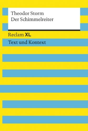 Der Schimmelreiter. Textausgabe mit Kommentar und Materialien: Reclam XL – Text und Kontext