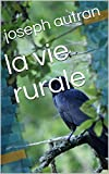 la vie rurale (French Edition)