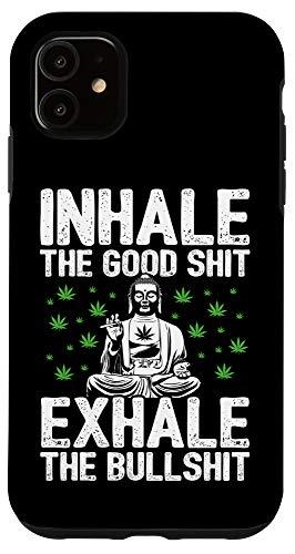 iPhone 11 Inhale Good Shit Exhale Bullshit - Weed Buddha - Stoner Case