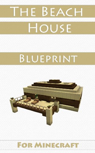 Minecraft House Ideas The Beach House Step By Step Blueprint Guide And Video Instructions Included Ebook Loof Johan Amazon Co Uk Kindle Store