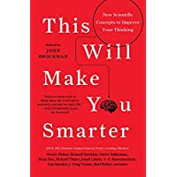 This Will Make You Smarter: New Scientific Concepts to Improve Your Thinking (Edge Question)