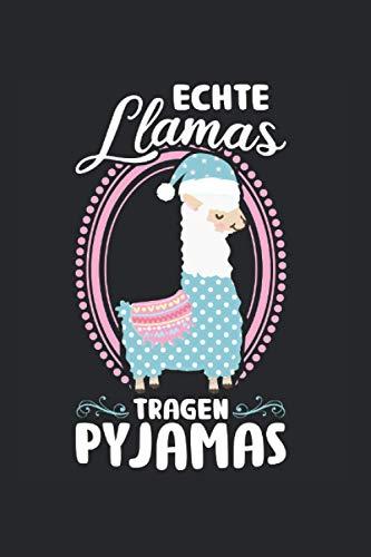Echte Llamas tragen Pyjamas: Llama & Schlafshirt Notizbuch 6' x 9' Lama Pyjama Geschenk