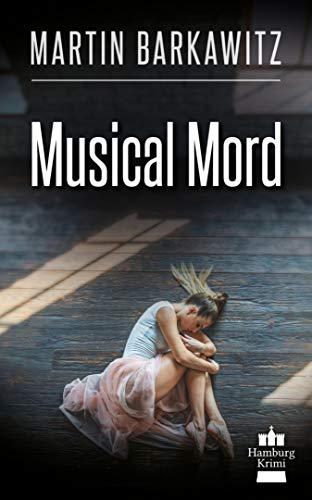 Musical Mord: SoKo Hamburg 2 - ein Heike Stein Krimi (Soko Hamburg - Ein Fall für Heike Stein)