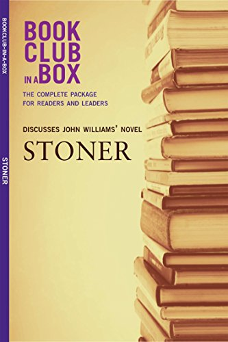 Bookclub-in-a-Box Discusses Stoner, by John Williams: The Complete Guide for Readers and Leaders (English Edition)