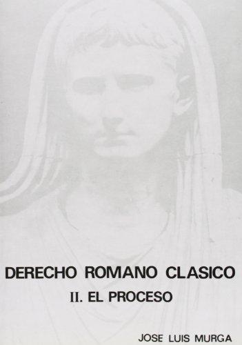 Derecho Romano Clásico. II. El proceso  (3.ª ed.) (Libros Universidad)