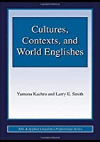 Cultures, Contexts, and World Englishes (ESL & Applied Linguistics Professional Series)