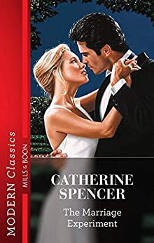 The Marriage Experiment by [Catherine Spencer]
