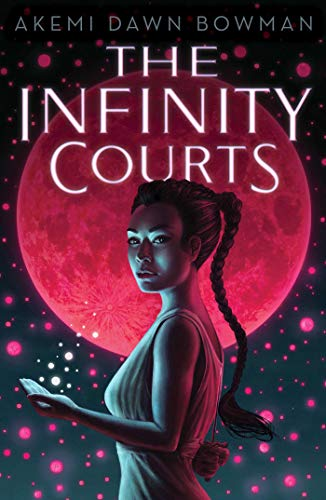 Compare Textbook Prices for The Infinity Courts  ISBN 9781534456495 by Bowman, Akemi Dawn