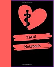 PACU Notebook: Post-anesthesia care unit Notebook Gift | 120 Pages Ruled With Personalized Cover