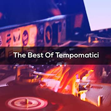 The Best Of TEMPOMATICI