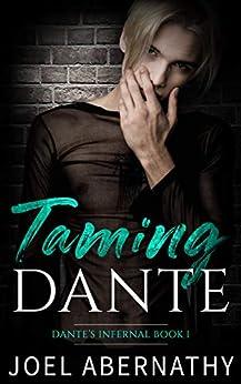Taming Dante: An MM Rockstar Romance (Dante's Infernal Book 1) by [Joel Abernathy]