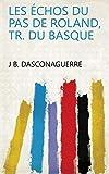 Les échos du pas de Roland, tr. du Basque (French Edition)