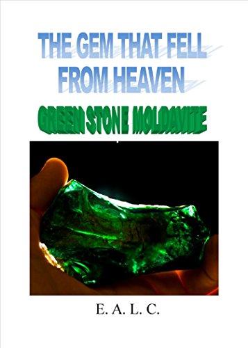 GREEN STONE MOLDAVITE: The Gem That Fell From The Sky