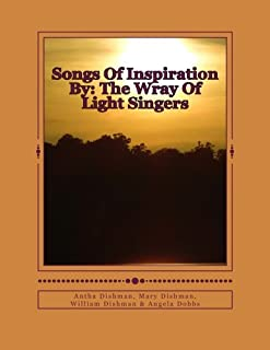 Songs Of Inspiration By: The Wray Of Light Singers
