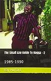 The Small Axe Guide To Ragga - 2: 1985-1990