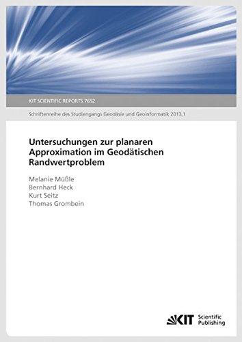 Untersuchungen zur planaren Approximation im Geodätischen Randwertproblem (KIT Scientific Reports ; 7652)