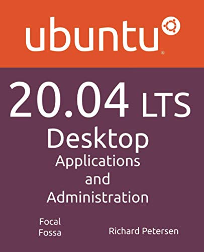 Compare Textbook Prices for Ubuntu 20.04 LTS Desktop: Applications and Administration  ISBN 9781949857108 by Petersen, Richard