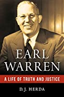 Earl Warren: A Life of Truth and Justice