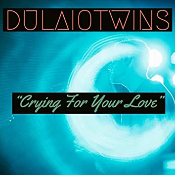Crying for Your Love