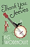 Thank You, Jeeves: (Jeeves & Wooster) (Jeeves & Wooster Series Book 5) (English Edition)