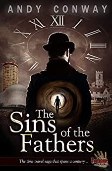 The Sins of the Fathers: The time travel saga that spans a century... (Touchstone Book 1) by [Andy Conway]