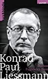 Konrad P. Liessmann: Philosoph. Kunstgenießer. Kritiker. (German Edition)